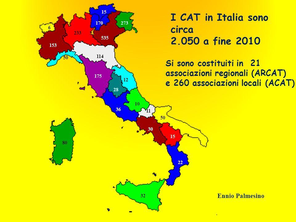 I CAT in Italia sono circa 2.050 a fine 2010 Si sono costituiti in 21 associazioni regionali (ARCAT) e 260 associazioni locali (ACAT) 233 153 6 114 50