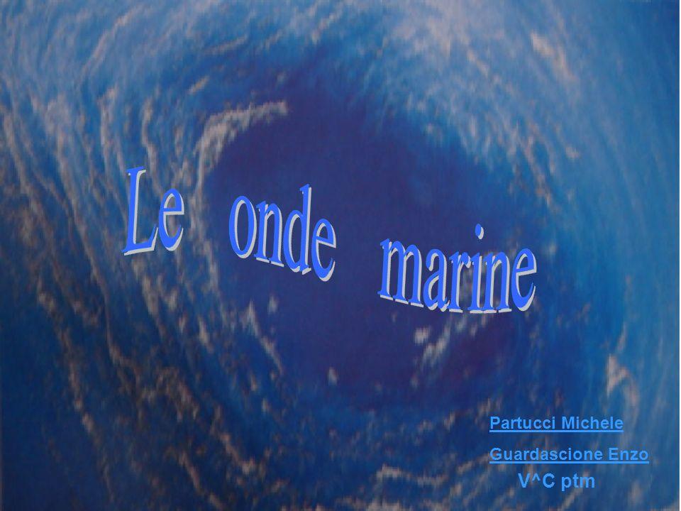 Tipi di onde Le onde marine sono perturbazioni della superficie marina la cui propagazione comporta un trasferimento orizzontale dellenergia che una zona limitata di mare riceve da forze esterne, quali il vento, la forza di marea, esplosioni di gas sottomarino, movimenti della crosta terrestre.