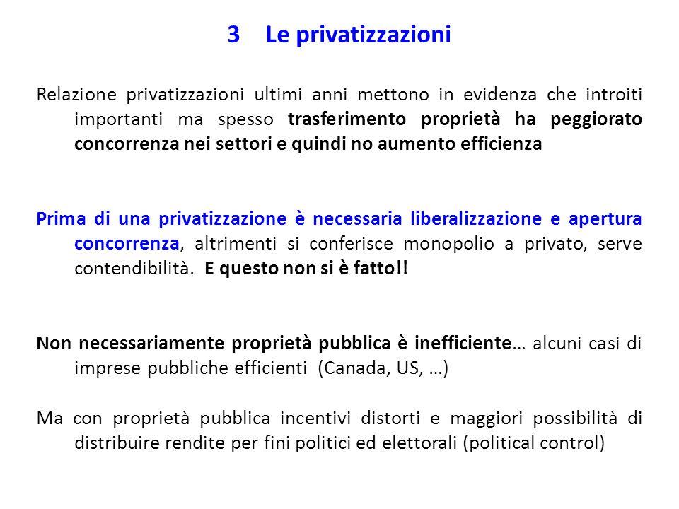3Le privatizzazioni Relazione privatizzazioni ultimi anni mettono in evidenza che introiti importanti ma spesso trasferimento proprietà ha peggiorato