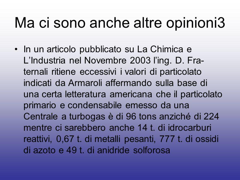 Ma ci sono anche altre opinioni3 In un articolo pubblicato su La Chimica e LIndustria nel Novembre 2003 ling. D. Fra- ternali ritiene eccessivi i valo