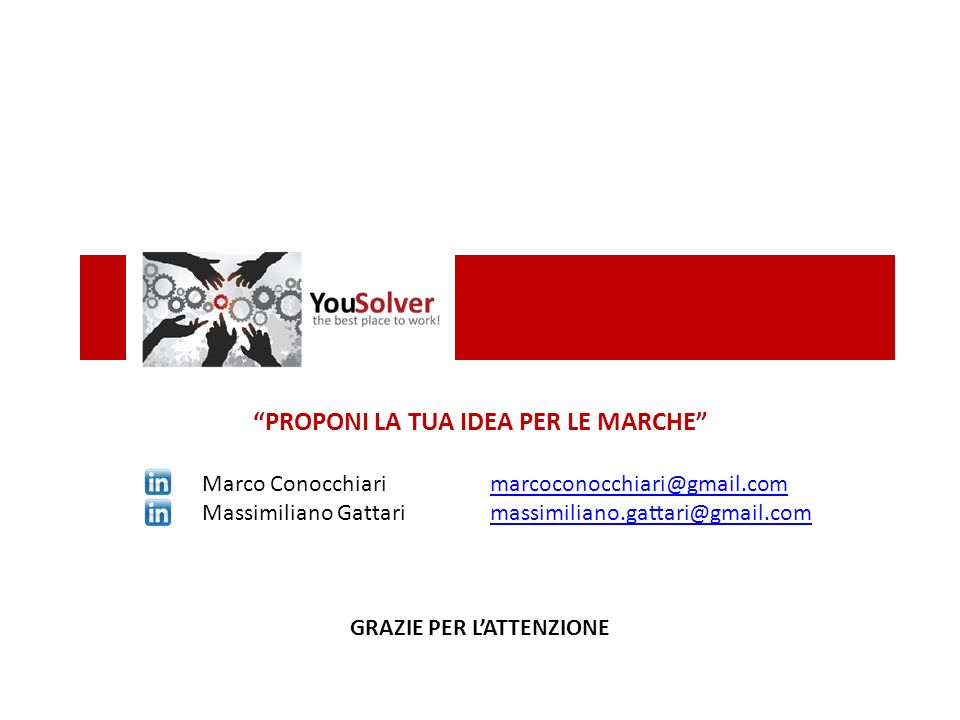PROPONI LA TUA IDEA PER LE MARCHE Marco Conocchiarimarcoconocchiari@gmail.commarcoconocchiari@gmail.com Massimiliano Gattarimassimiliano.gattari@gmail