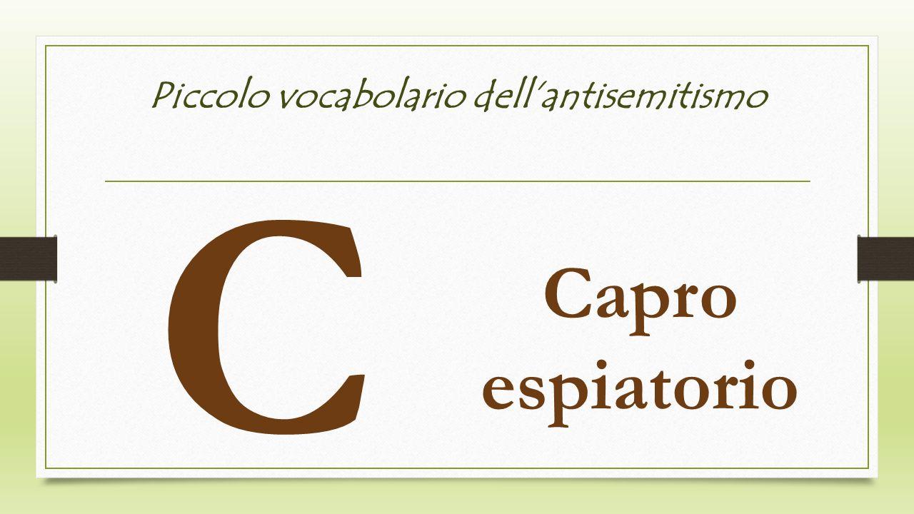 Piccolo vocabolario dellantisemitismo C Capro espiatorio