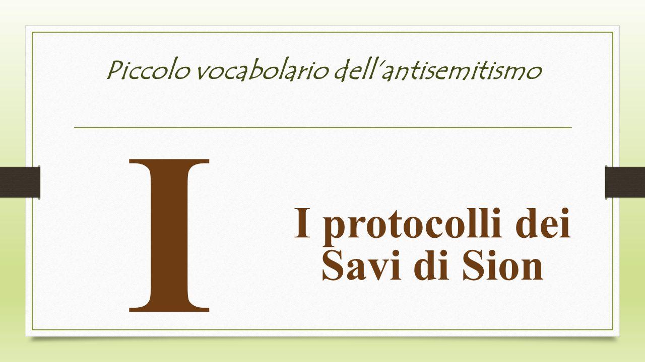 Piccolo vocabolario dellantisemitismo I I protocolli dei Savi di Sion