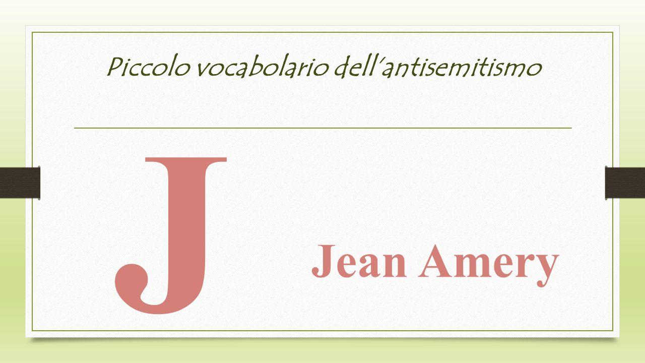 Piccolo vocabolario dellantisemitismo J Jean Amery