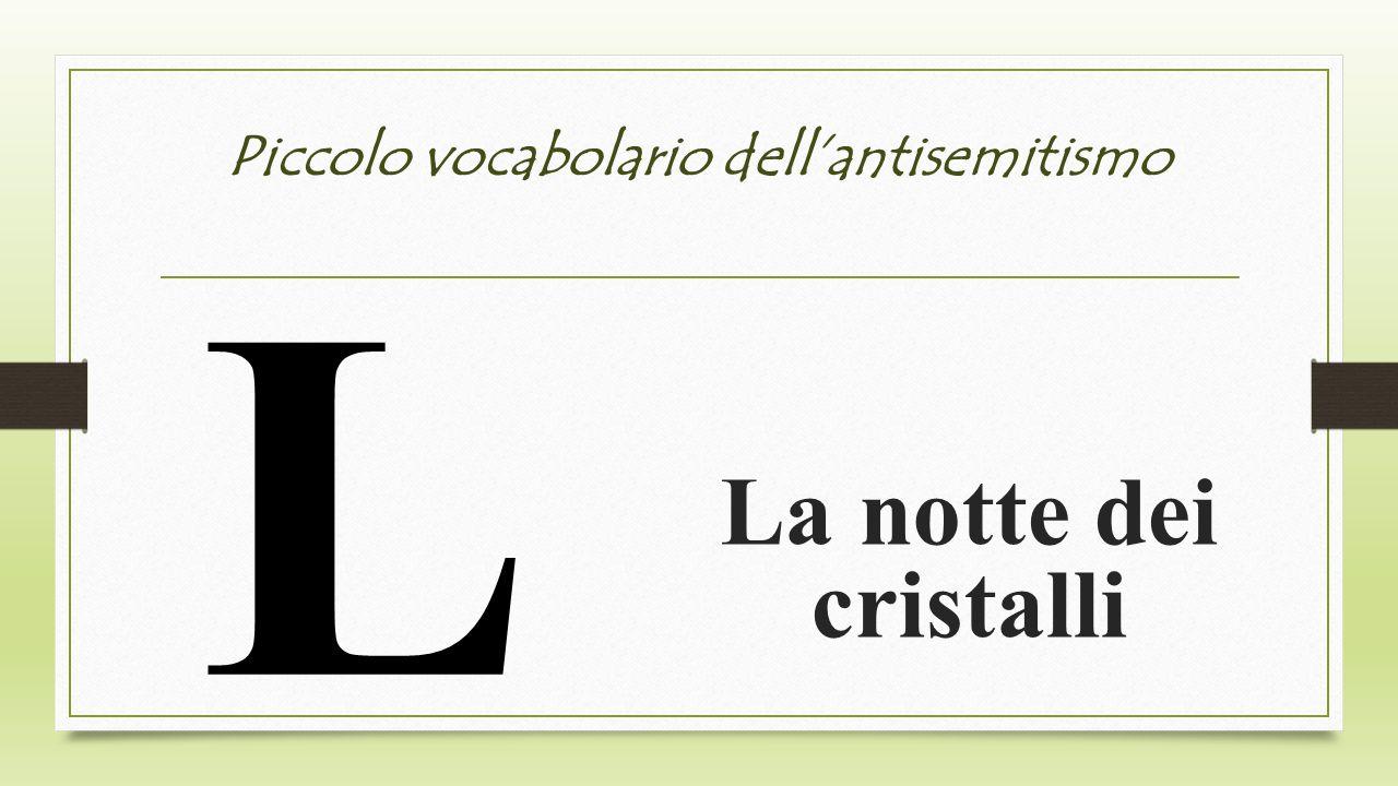 Piccolo vocabolario dellantisemitismo L La notte dei cristalli
