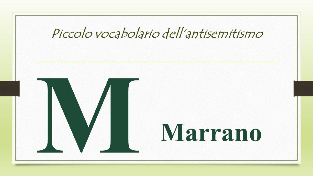 Piccolo vocabolario dellantisemitismo M Marrano