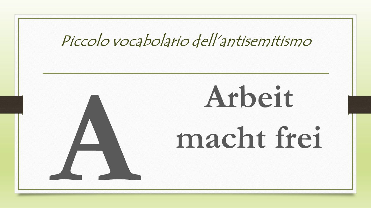 Piccolo vocabolario dellantisemitismo A Arbeit macht frei