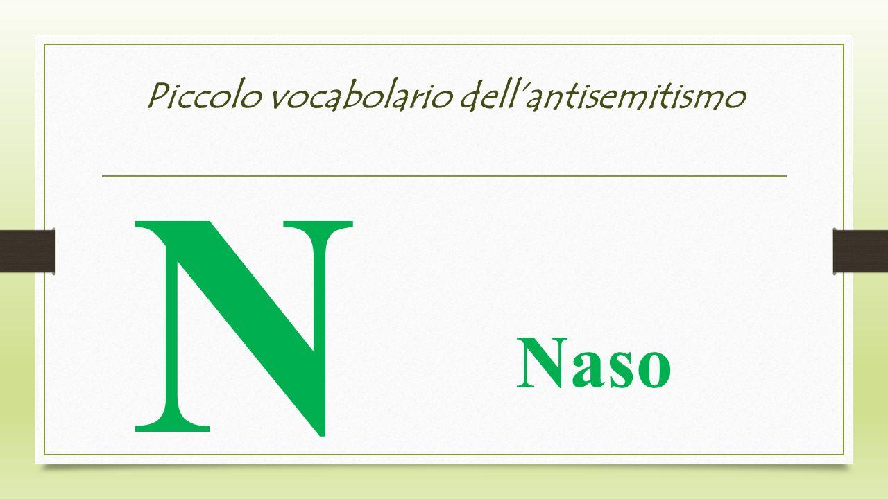 Piccolo vocabolario dellantisemitismo N Naso