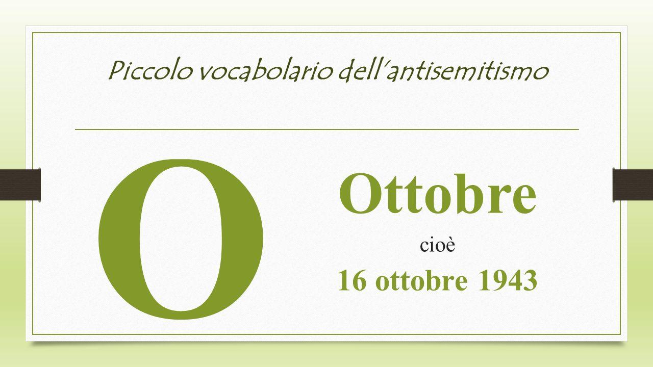 Piccolo vocabolario dellantisemitismo O Ottobre cioè 16 ottobre 1943