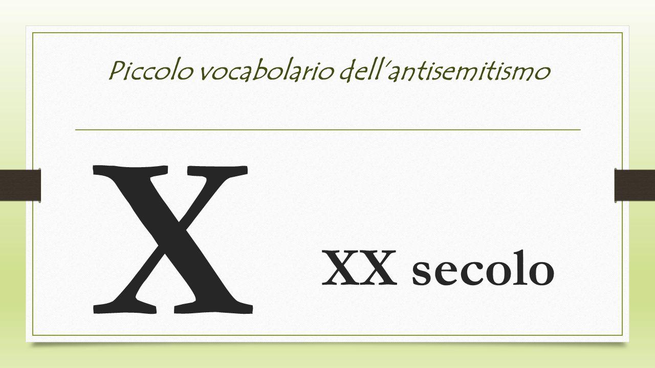Piccolo vocabolario dellantisemitismo X XX secolo