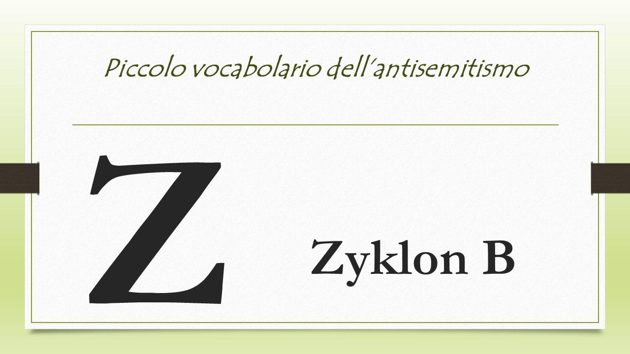 Piccolo vocabolario dellantisemitismo Z Zyklon B