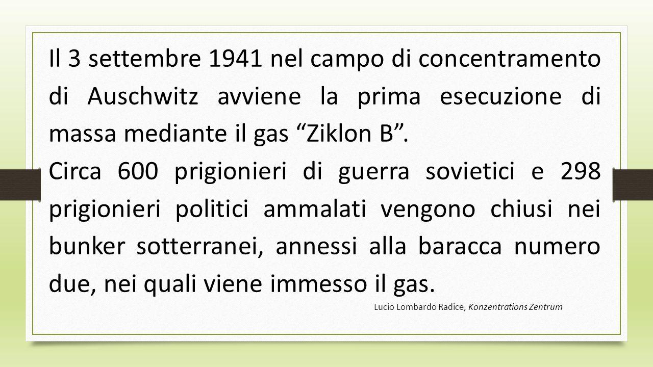 Il 3 settembre 1941 nel campo di concentramento di Auschwitz avviene la prima esecuzione di massa mediante il gas Ziklon B. Circa 600 prigionieri di g