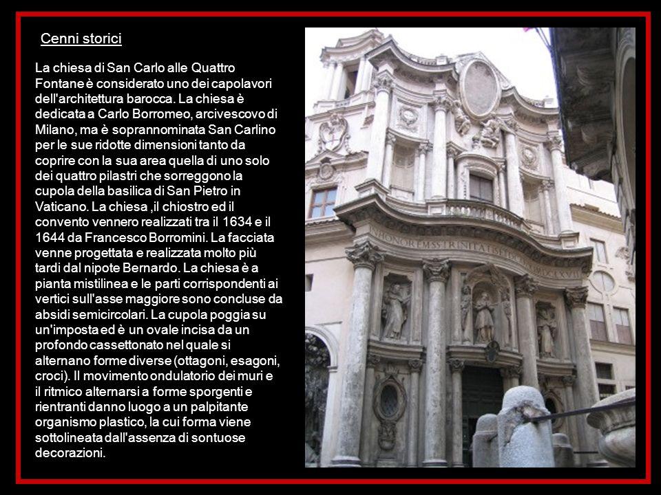 La chiesa di San Carlo alle Quattro Fontane è considerato uno dei capolavori dell'architettura barocca. La chiesa è dedicata a Carlo Borromeo, arcives