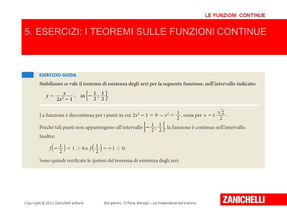 Copyright © 2011 Zanichelli editoreBergamini, Trifone, Barozzi – La matematica del triennio LE FUNZIONI CONTINUE 5.ESERCIZI: I TEOREMI SULLE FUNZIONI