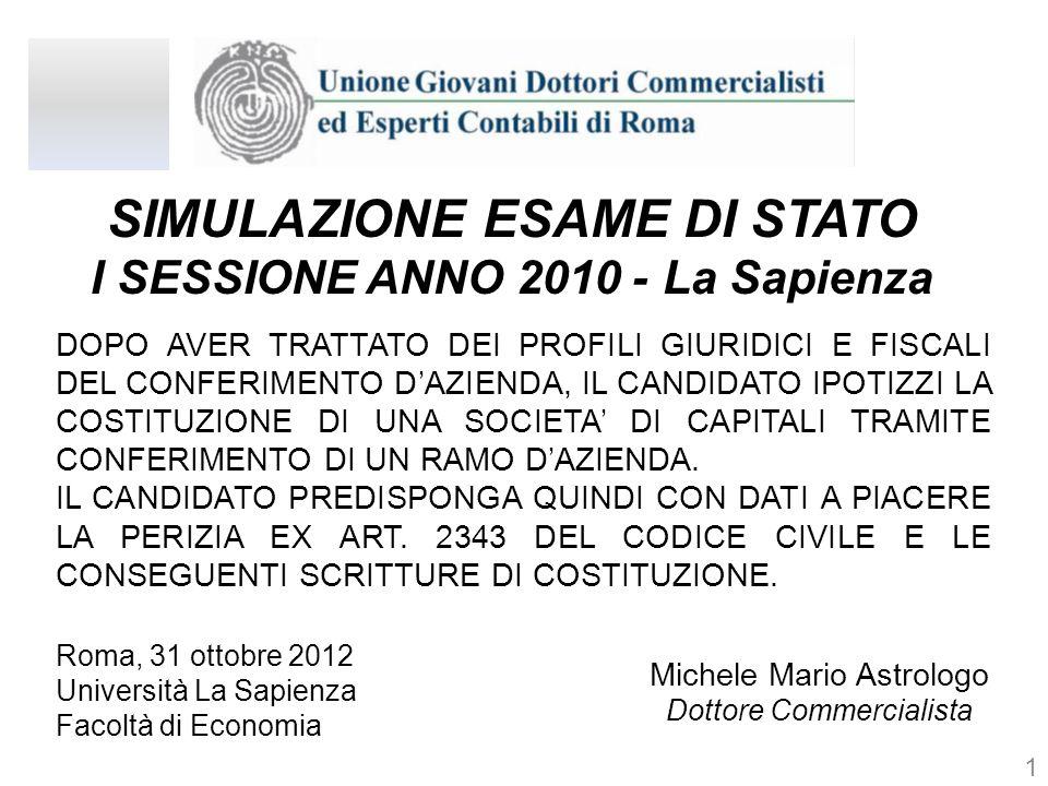 SIMULAZIONE ESAME DI STATO I SESSIONE ANNO 2010 - La Sapienza Roma, 31 ottobre 2012 Università La Sapienza Facoltà di Economia Michele Mario Astrologo