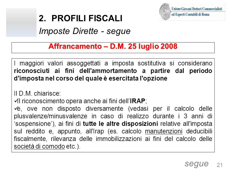 2.PROFILI FISCALI Imposte Dirette - segue I maggiori valori assoggettati a imposta sostitutiva si considerano riconosciuti ai fini dell'ammortamento a