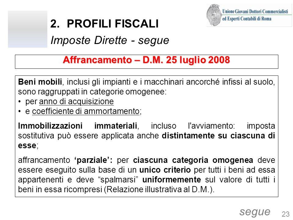 2.PROFILI FISCALI Imposte Dirette - segue Beni mobili, inclusi gli impianti e i macchinari ancorché infissi al suolo, sono raggruppati in categorie om