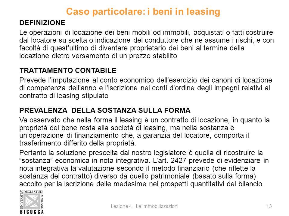 Caso particolare: i beni in leasing DEFINIZIONE Le operazioni di locazione dei beni mobili od immobili, acquistati o fatti costruire dal locatore su s