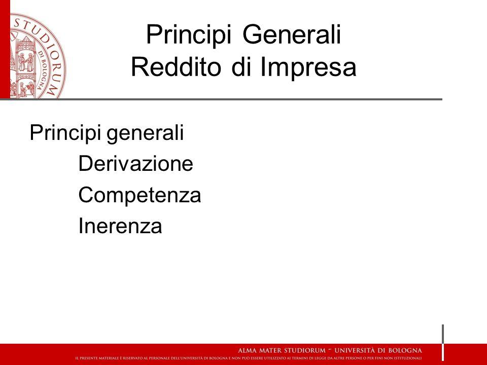 Principi Generali Reddito di Impresa Principi generali Derivazione Competenza Inerenza