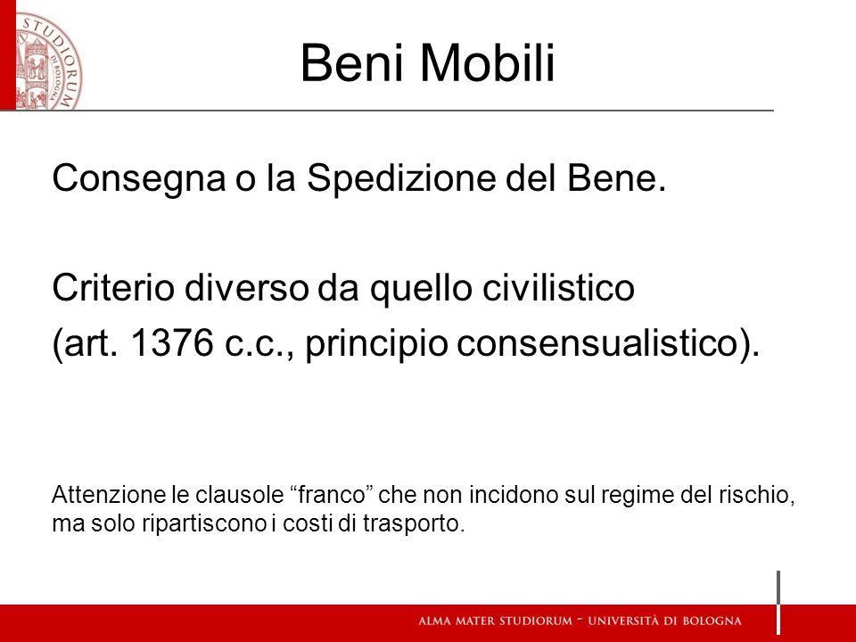 Beni Mobili Consegna o la Spedizione del Bene. Criterio diverso da quello civilistico (art.