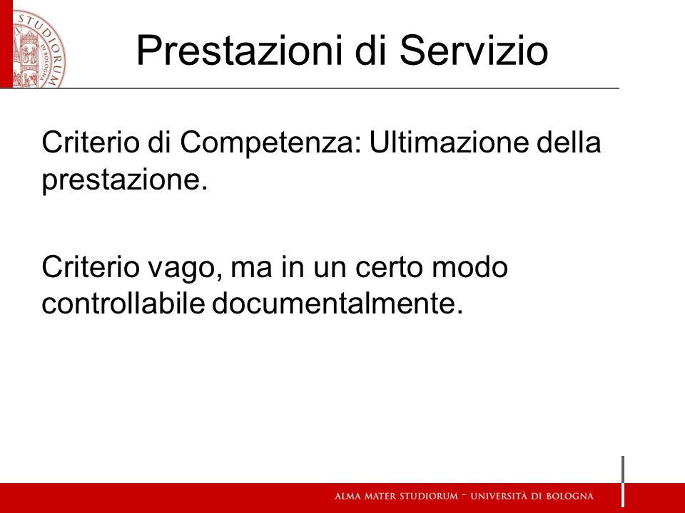 Prestazioni di Servizio Criterio di Competenza: Ultimazione della prestazione.