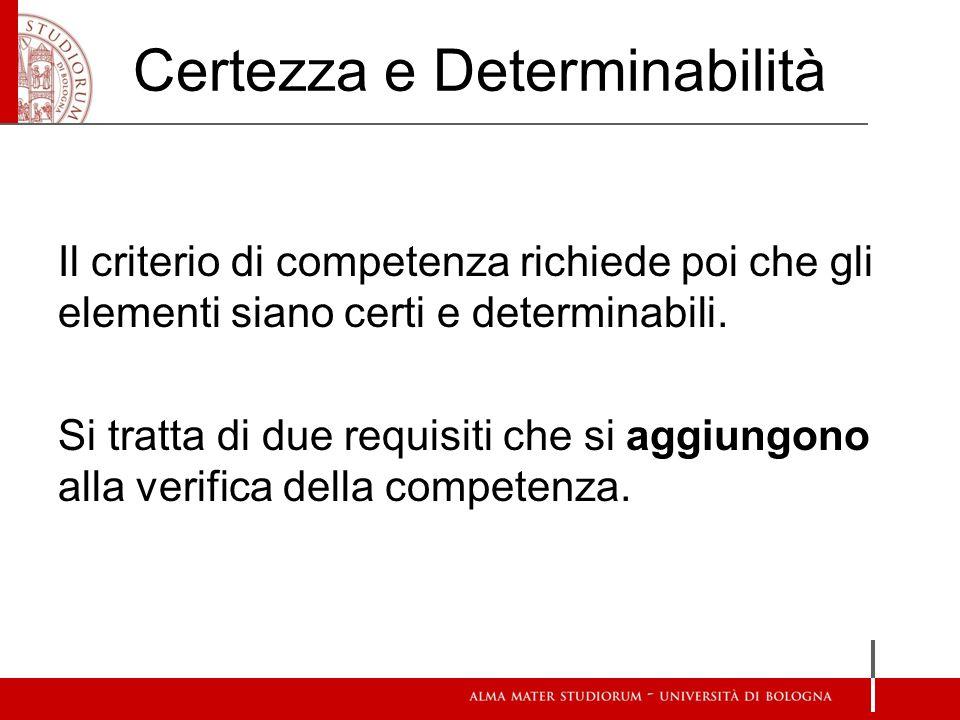 Certezza e Determinabilità Il criterio di competenza richiede poi che gli elementi siano certi e determinabili.