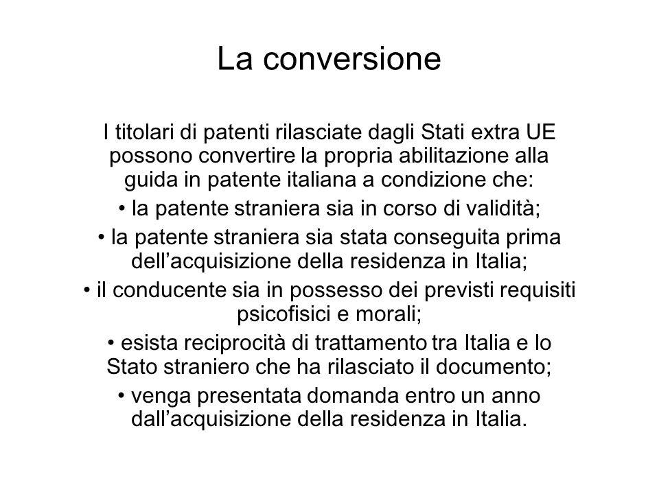 La conversione I titolari di patenti rilasciate dagli Stati extra UE possono convertire la propria abilitazione alla guida in patente italiana a condi