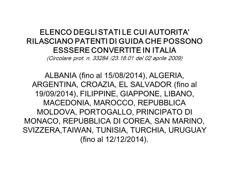 ELENCO DEGLI STATI LE CUI AUTORITA RILASCIANO PATENTI DI GUIDA CHE POSSONO ESSSERE CONVERTITE IN ITALIA (Circolare prot. n. 33284 /23.18.01 del 02 apr