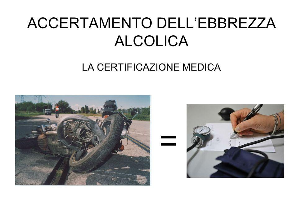 LA CERTIFICAZIONE MEDICA ACCERTAMENTO DELLEBBREZZA ALCOLICA