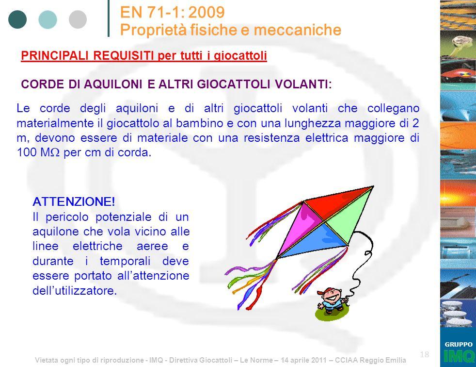 Vietata ogni tipo di riproduzione - IMQ - Direttiva Giocattoli – Le Norme – 14 aprile 2011 – CCIAA Reggio Emilia GRUPPO 18 EN 71-1: 2009 Proprietà fis