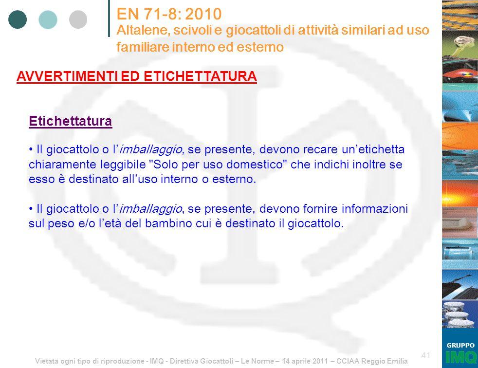 Vietata ogni tipo di riproduzione - IMQ - Direttiva Giocattoli – Le Norme – 14 aprile 2011 – CCIAA Reggio Emilia GRUPPO 41 EN 71-8: 2010 Altalene, sci