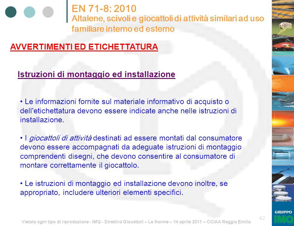 Vietata ogni tipo di riproduzione - IMQ - Direttiva Giocattoli – Le Norme – 14 aprile 2011 – CCIAA Reggio Emilia GRUPPO 42 EN 71-8: 2010 Altalene, sci