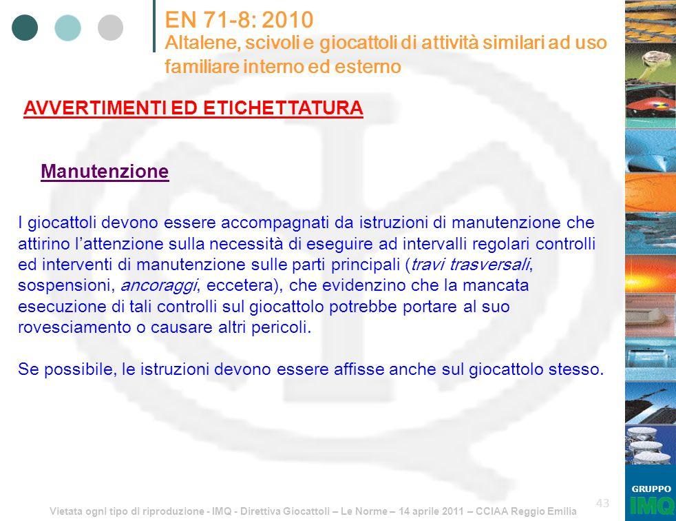 Vietata ogni tipo di riproduzione - IMQ - Direttiva Giocattoli – Le Norme – 14 aprile 2011 – CCIAA Reggio Emilia GRUPPO 43 EN 71-8: 2010 Altalene, sci