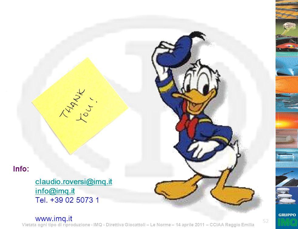 Vietata ogni tipo di riproduzione - IMQ - Direttiva Giocattoli – Le Norme – 14 aprile 2011 – CCIAA Reggio Emilia GRUPPO 52 Info: claudio.roversi@imq.i