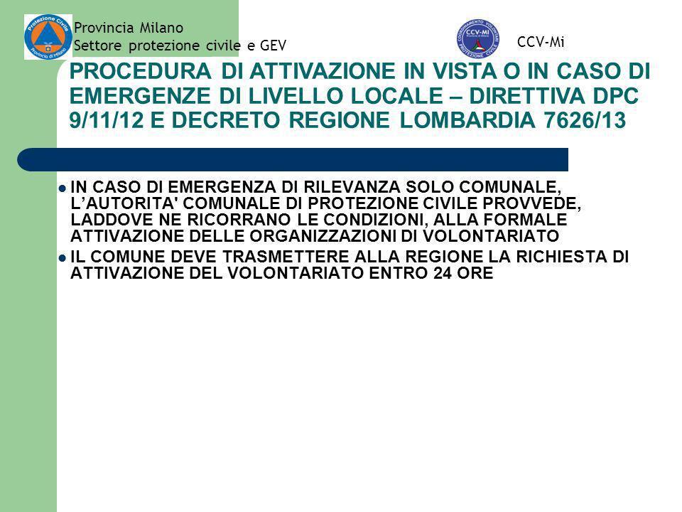 Provincia Milano Settore protezione civile e GEV CCV-Mi PROCEDURA DI ATTIVAZIONE IN VISTA O IN CASO DI EMERGENZE DI LIVELLO LOCALE – DIRETTIVA DPC 9/1