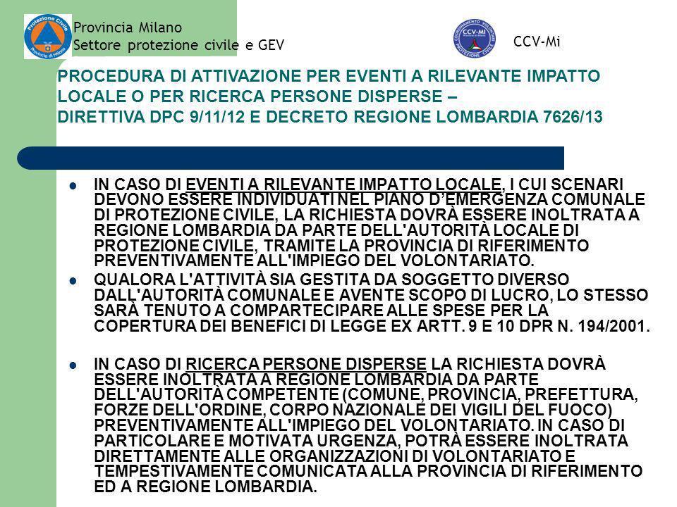 Provincia Milano Settore protezione civile e GEV CCV-Mi PROCEDURA DI ATTIVAZIONE PER EVENTI A RILEVANTE IMPATTO LOCALE O PER RICERCA PERSONE DISPERSE