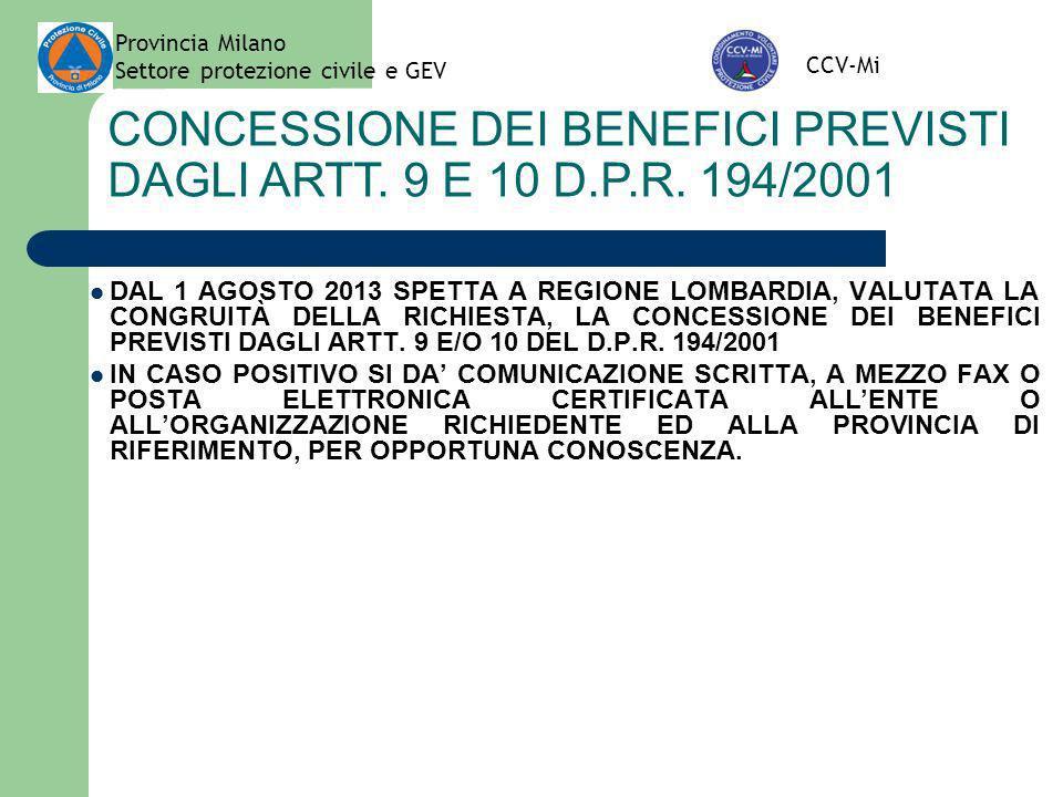 Provincia Milano Settore protezione civile e GEV CCV-Mi CONCESSIONE DEI BENEFICI PREVISTI DAGLI ARTT. 9 E 10 D.P.R. 194/2001 DAL 1 AGOSTO 2013 SPETTA