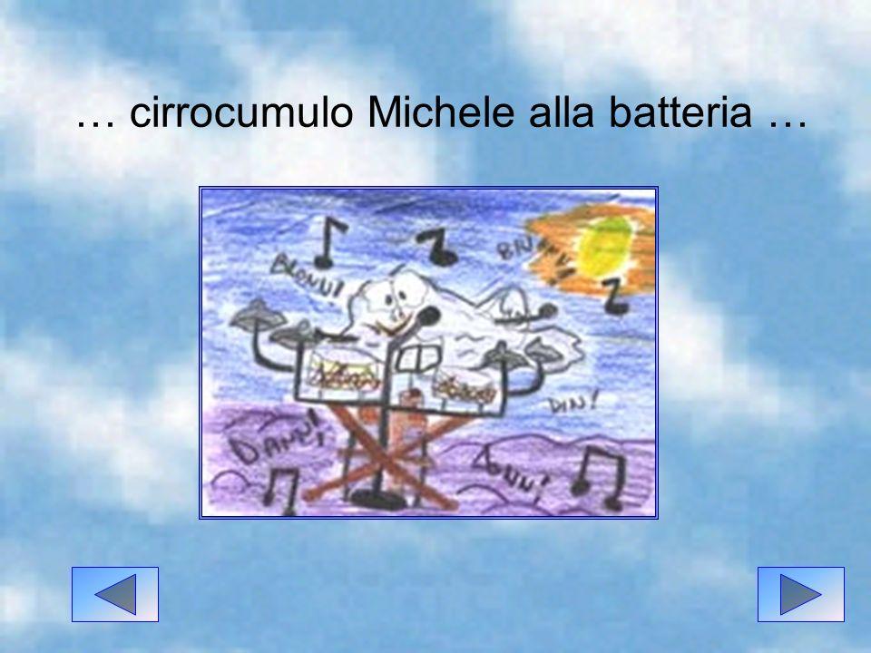… cirrocumulo Michele alla batteria …