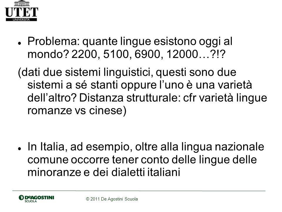 © 2011 De Agostini Scuola Problema: quante lingue esistono oggi al mondo.