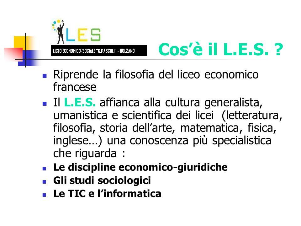 Riprende la filosofia del liceo economico francese Il L.E.S. affianca alla cultura generalista, umanistica e scientifica dei licei (letteratura, filos