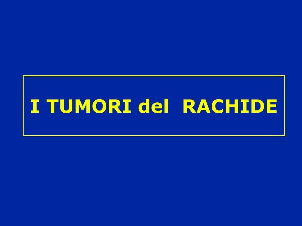 I TUMORI del RACHIDE