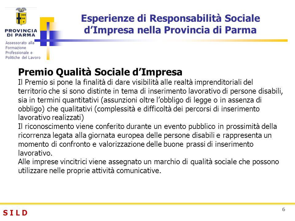 S I L DS I L D Assessorato alla Formazione Professionale e Politiche del Lavoro 66 Esperienze di Responsabilità Sociale dImpresa nella Provincia di Pa