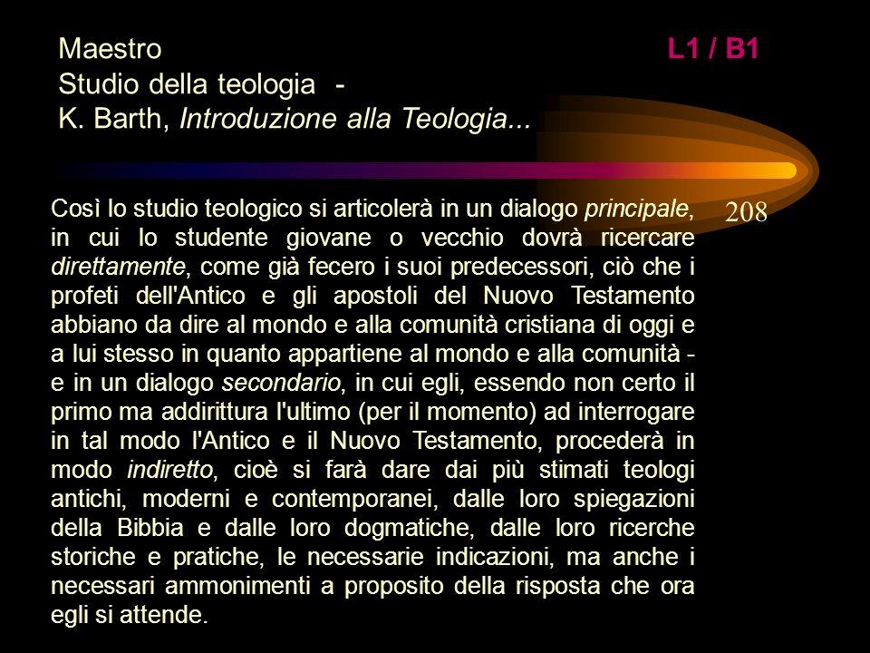 MaestroL1 / B1 Studio della teologia - K. Barth, Introduzione alla Teologia... Lo studio teologico dev'essere concepito come un incontro (diretto o me