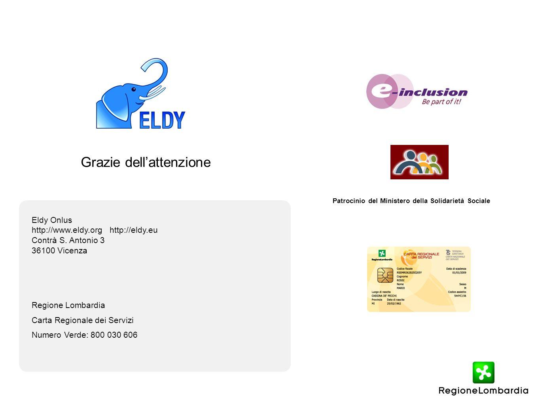 Grazie dellattenzione Eldy Onlus http://www.eldy.org http://eldy.eu Contrà S. Antonio 3 36100 Vicenza Regione Lombardia Carta Regionale dei Servizi Nu