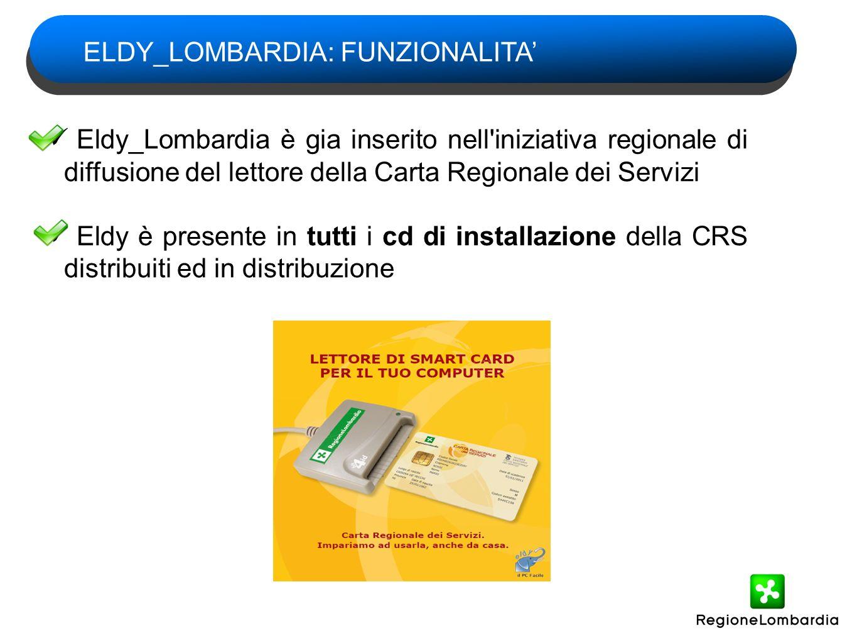 Eldy_Lombardia è gia inserito nell'iniziativa regionale di diffusione del lettore della Carta Regionale dei Servizi Eldy è presente in tutti i cd di i