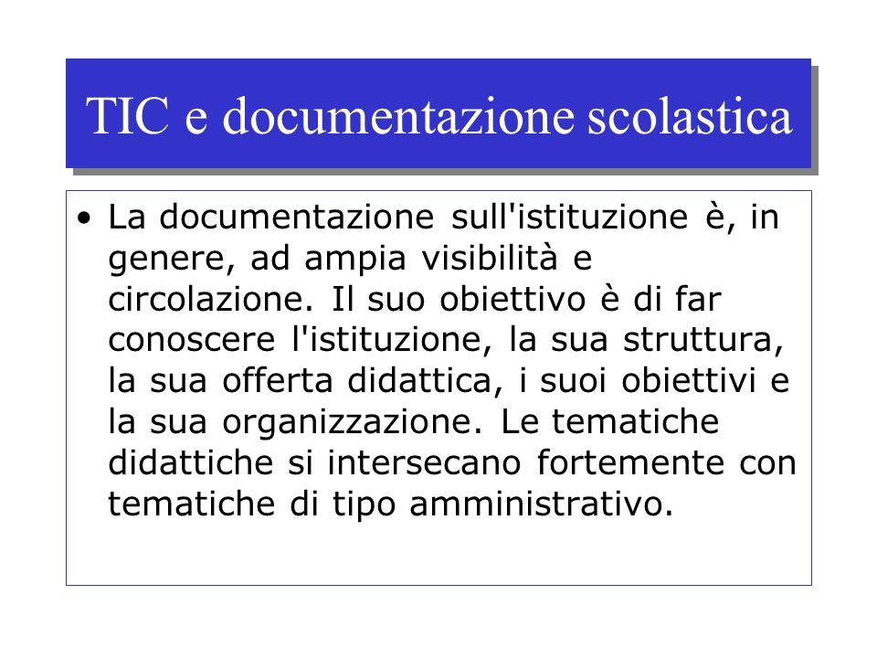 TIC e documentazione scolastica La documentazione sull'istituzione è, in genere, ad ampia visibilità e circolazione. Il suo obiettivo è di far conosce