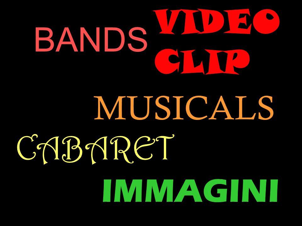 BANDS IMMAGINI VIDEO CLIP MUSICALS CABARET