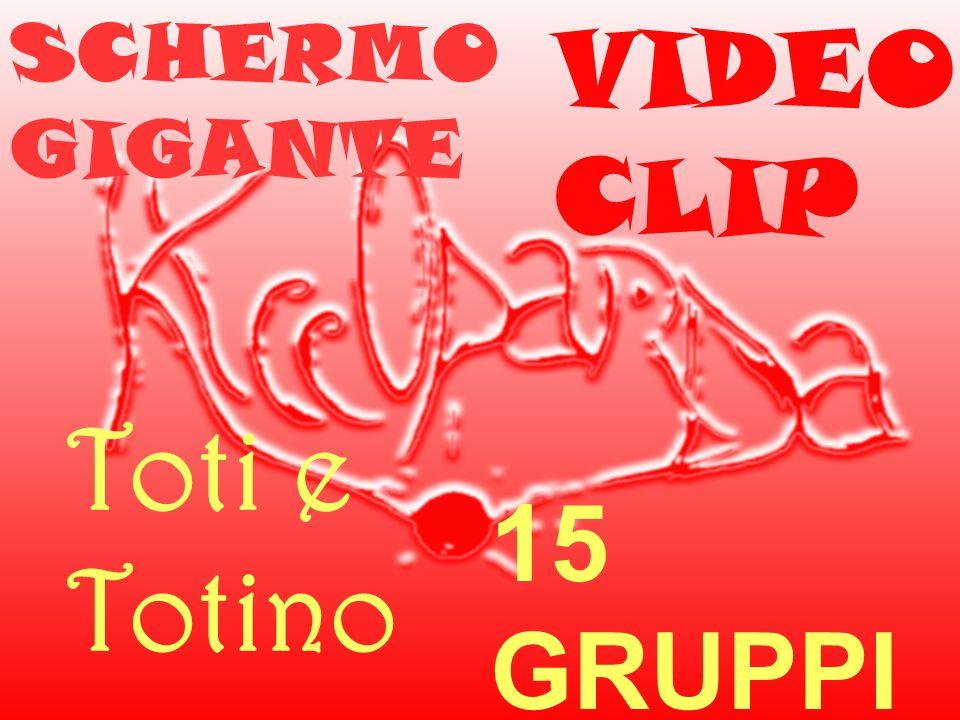 15 GRUPPI MUSICA LI SCHERMO GIGANTE VIDEO CLIP Toti e Totino