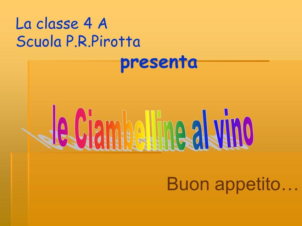 La classe 4 A Scuola P.R.Pirotta presenta Buon appetito…