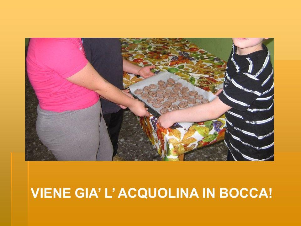 VIENE GIA L ACQUOLINA IN BOCCA!